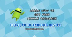 if you already own a android device then this post will give you the idea of - hou you can get free mobile recharge