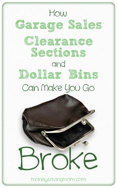 How Garage Sales, Clearance Sections and Dollar Bins can make you go broke!  How Garage Sales, Clearance Sections, and Dollar Bins Can Make You Go Broke -- great read!