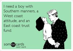 Need a boy with southern  manners, west coast attitude and east coast trust fund