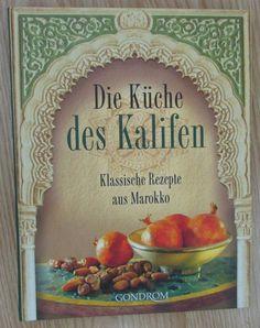 Die Küche des Kalifen * Klassische Rezepte aus Marokko * Mahmoud 2005