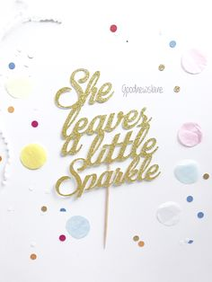 She leaves a little Sparkle, Kate Spade theme party, gold glitter cake topper