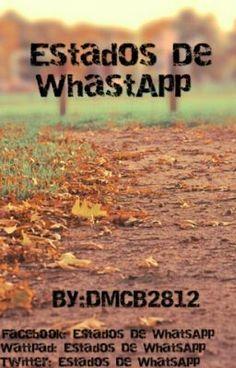 """Deberías leer """" Estados De WhatsApp  """" en #Wattpad #detodo"""