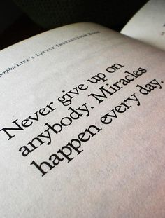 Never give up on anybody... #quote