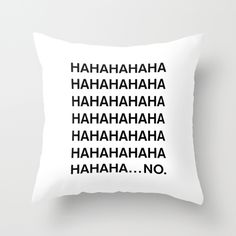 Creative Ways Funny Throw Pillows with Inspiration Designs - Savvy Ways About Things Can Teach Us Funny Throw Pillows, Cute Pillows, My New Room, My Room, Stupid Funny Memes, Funny Quotes, Stupid Texts, Hilarious, Funny Stuff