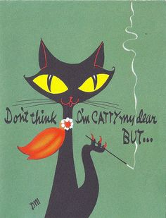 vintage postcard - don't think I'm catty