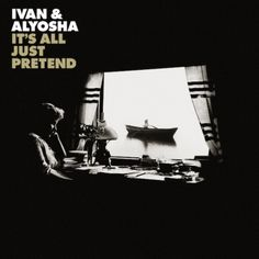 It's All Just Pretend, the new album from celebrated Seattle combo Ivan & Alyosha is set for release on May on Dine Alone Records in Canada and Dualtone Music for the rest of the world. It's All Just Pretend features 11 [. People Fall In Love, I Fall In Love, Indie Folk Music, Love Yourself Lyrics, Cd Packaging, Dont Lose Yourself, The Wombats, 2014 Music, Lose Your Mind