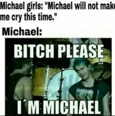 TRUE >>> To every Michael girl out there