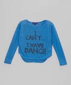 Take a look at this Blue 'I Have Dance' Hi-Low Tee - Girls by Purple Pixies on #zulily today!
