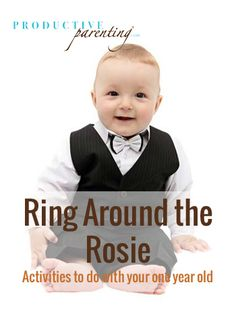 Productive Parenting: Preschool Activities - Ring Around the Rosie - Late One-Year Old Activities