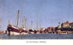 The Old Harbour, Mombasa Kenya