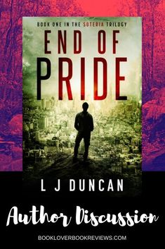 LJ Duncan discusses whether authors choose a genre or a genre chooses them, and in this context his new novel End of Pride (Soteria Trilogy#1).