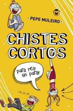 """""""Chistes cortos para reír sin parar""""  de Pepe Muleiro.  ¡Llegan los mejores chistes para que la risa no acabe nunca!"""