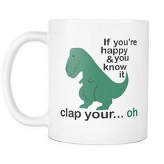 If You're Happy And You Know It T-Rex Funny Coffee Mug Avoid talking to someone before your daily dose of coffee has been consumed in this sarcastic Mug so it can give you a positive and joyful start to your day. Funny Coffee Cups, Funny Mugs, Coffee Mugs, Coffee Humor, Coffee Quotes, Cute Mugs, Cool Stuff, Funny Stuff, Products