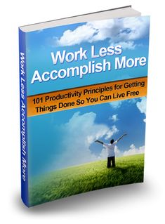 101 Productivity Tips and Principles to help you get things done more easily  http://gjurl.com/workless  £5