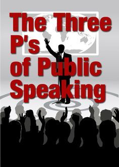 The Three P's of Public Speaking--overcome your fear of public speaking and become a confident presenter.