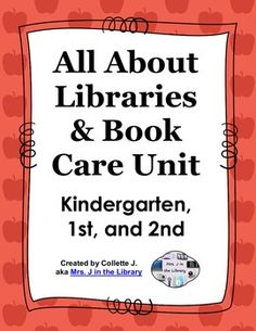 All About Libraries & Book Care Unit (K-2 Activity Booklets & Lesson Plans) - This unit is for library orientation and learning book care with kindergarten, 1st, and 2nd grade students. For each grade level, the unit lasts 2 or 3 40-minute library class periods that include reading the story, book exchange, and students doing the activity. Classroom version of the booklets also included.  #reading #books #elementary #library #MrsJintheLibrary