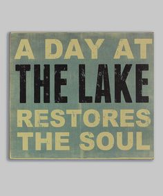 Look at this 'A Day At the Lake Restores The Soul' Box Sign Lake House Signs, Racing Quotes, Lake Decor, Camping Signs, Deck Decorating, Box Signs, Crafts To Do, Wood Crafts, Lake Life
