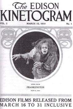 The First Frankenstein Film… Edison's 1910 FRANKENSTEIN