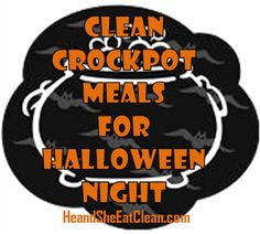 Don't order pizza on Halloween night!  Make one of these clean crockpot meals & dinner will be ready when you get home! #heandsheeatclean #Halloween #crockpot