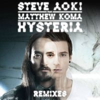 Hysteria Remix EP by Steve Aoki on SoundCloud