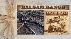 Balsam Range • From deep in the Appalachians where the Great Smoky Mountains meet the Blue Ridge comes the Balsam Range band, creatively blending Bluegrass, Folk, Gospel and Jazz into a new American acoustic music experience.