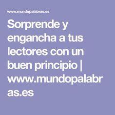 Sorprende y engancha a tus lectores con un buen principio   www.mundopalabras.es