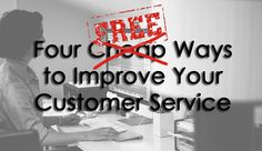 Four Ways to Improve Your Customer Service