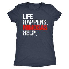 1015b92666a84 Life Happens Mimosas Help Shirt - Womens Triblend Donut Shirt