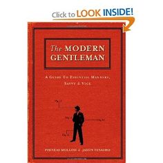 THE MODERN GENTLEMAN is full of rib-tickling, thought-provoking, manners and mischief for the 21st-century male. I loved it!