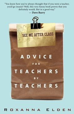 See Me After Class by Roxanna Elden | Community Post: 15 Books That Will Make You A Better Teacher