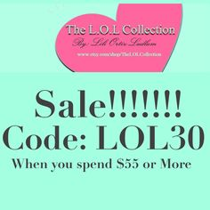 Sale!!!! 30% off when you spend $55 or more. Expires 12/25/15. Use code LOL30 at checkout www.etsy.com/shop/thelolcollection