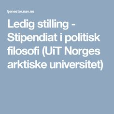 Ledig stilling - Stipendiat i politisk filosofi (UiT Norges arktiske universitet)