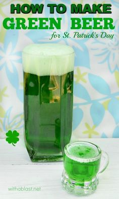 Everyone celebrating St Patrick's Day should know How To Make Green Beer ! Easily !