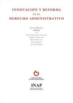 Innovación y reforma en el derecho administrativo. 2ª ed., ren. y ampl. Instituto Nacional de Administración Pública, 2012