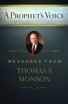 A Prophet's Voice: Messages from Thomas S. Monson (Hardcover)