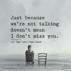 Quotes about Missing : Women need to talk ! Don't make me cry makng me think about this absolutely Miss Me Quotes, Hurt Quotes, Sad Quotes, Words Quotes, Love Quotes, Motivational Quotes, Inspirational Quotes, Talk To Me Quotes, Always Love You Quotes