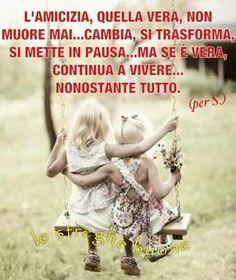 L'amicizia non muore mai... quella vera...