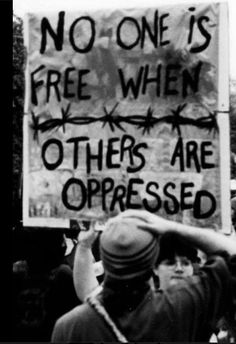 No one is free when others are oppressed. End oppression in the workplace and purchase #FairTrade. #InspirationalQuote