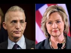 "Trey Gowdy Blasts FBI Over Hillary Clinton ""Why Did You Give Immunity To..."