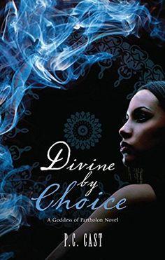 Divine By Choice von [Cast, P.C.]
