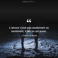 """Honoré de Balzac """"L'amour n'est pas seulement un sentiment, il est un art aussi."""""""