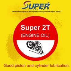 Super 2T (Engine oil) Good piston and cylinder Lubrication.