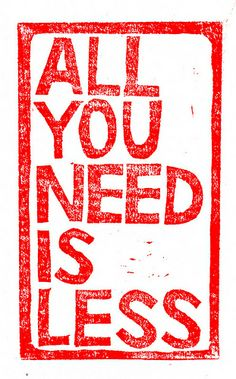 All you need is less.. Linocut by Mangomini