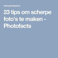 23 tips om scherpe foto's te maken - Photofacts