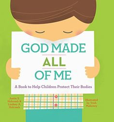 God Made All of Me starts from the fundamental truth that God created everything and applies that truth to kids and their bodies. It equips parents to talk with both boys and girls about their bodies and to help them understand the difference between the appropriate and inappropriate touch of others. God Made All of Me allows families to build a first line of defense against sexual abuse in the safety of their own homes.