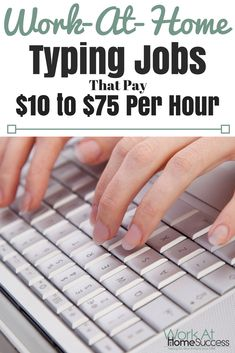 Want to get paid to type at home? Here are work-at-home typing jobs that pay $10 to $75 per hour.