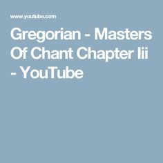Gregorian - Masters Of Chant Chapter Iii - YouTube