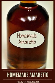 Make homemade amaretto, a sweet Italian almond flavored liqueur inexpensively at home! It's easy, and can be used for cocktails or in other recipes. / The Grateful Girl Cooks! Homemade Liqueur Recipes, Homemade Alcohol, Homemade Liquor, Kahlua Recipes, Fireball Recipes, Plum Recipes, Gin Recipes, Homemade Vanilla, Amaretto Drinks