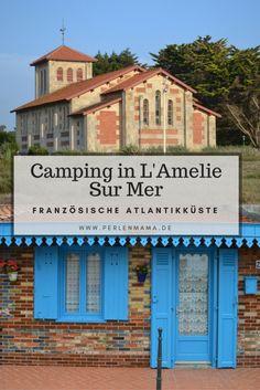 Unser Urlaub an der Französischen Atlantik Küste oberhalb von Bordeaux in L'Amelie sur Mer. Camping bei tollem Klima und süße Städtchen, tolle Strände und ganz viel Meer.