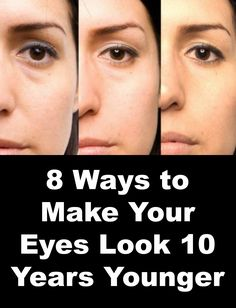8 Ways to Make Your Eyes Look 10 Years Younger ~ http://positivemed.com/2014/11/26/8-ways-make-eyes-look-10-years-younger/